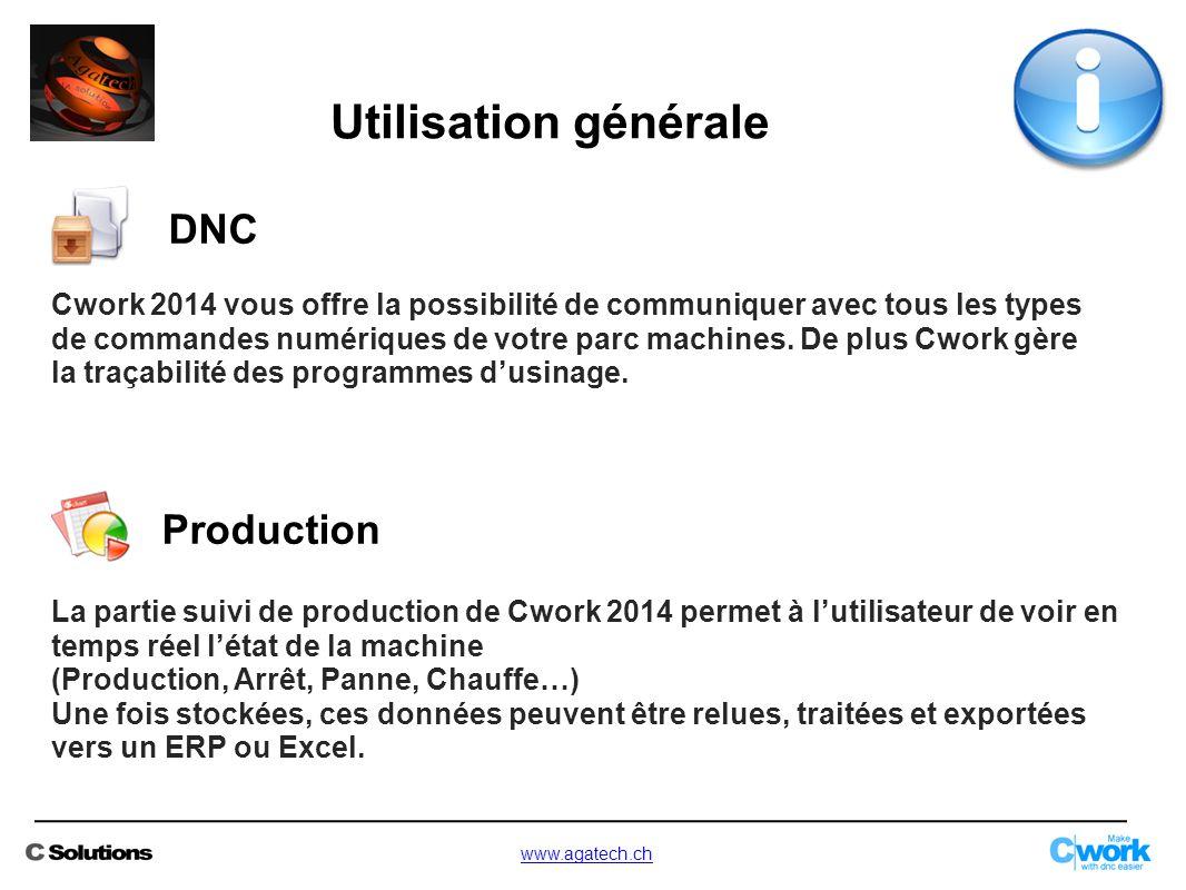Utilisation générale Production DNC Cwork 2014 vous offre la possibilité de communiquer avec tous les types de commandes numériques de votre parc mach