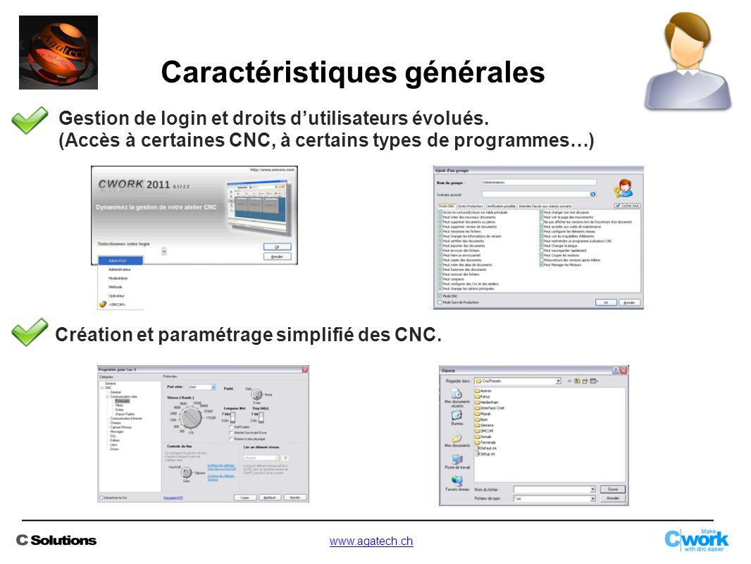 Caractéristiques générales Gestion de login et droits d'utilisateurs évolués. (Accès à certaines CNC, à certains types de programmes…) Création et par