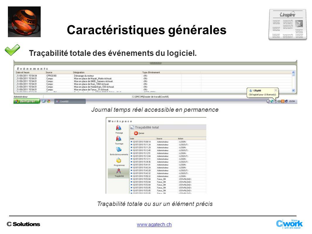 Traçabilité totale des événements du logiciel. Journal temps réel accessible en permanence Traçabilité totale ou sur un élément précis Caractéristique