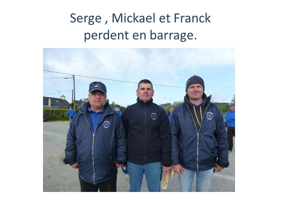 Serge, Mickael et Franck perdent en barrage.