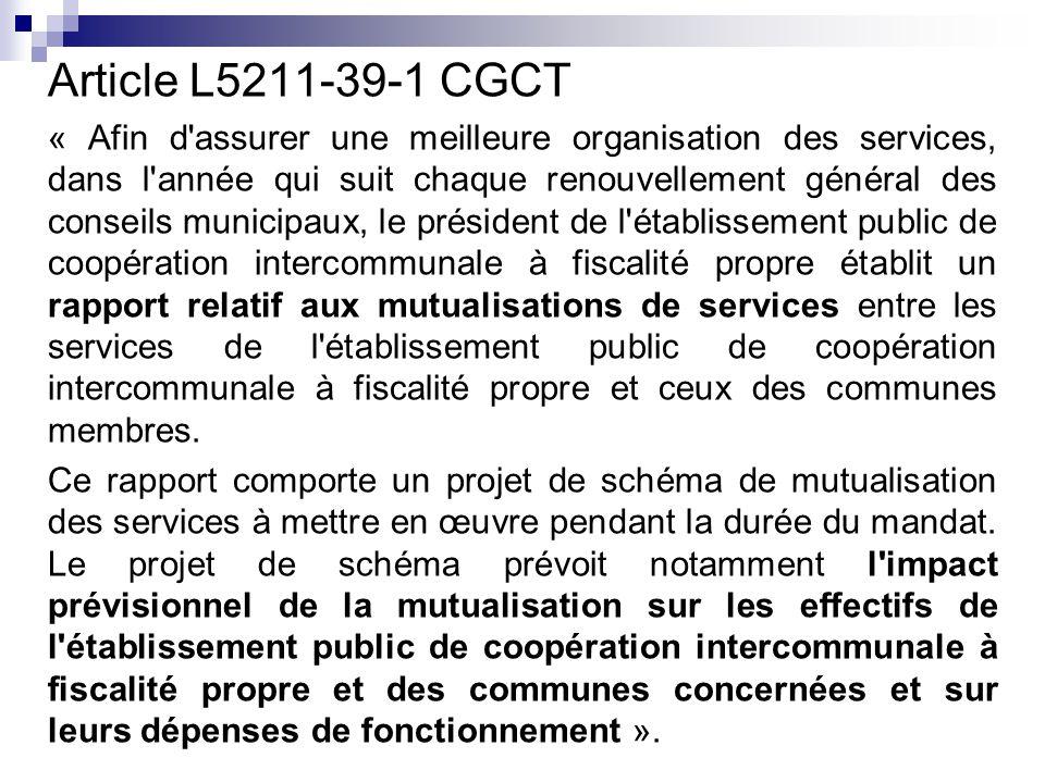 Article L5211-39-1 CGCT « Afin d'assurer une meilleure organisation des services, dans l'année qui suit chaque renouvellement général des conseils mun