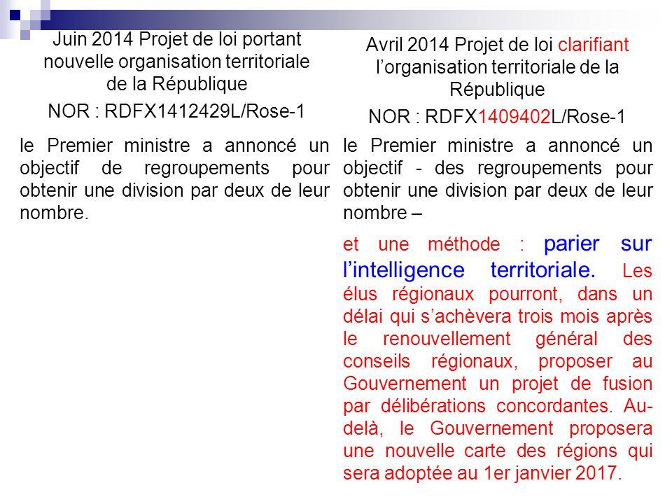 Juin 2014 Projet de loi portant nouvelle organisation territoriale de la République NOR : RDFX1412429L/Rose-1 le Premier ministre a annoncé un objecti