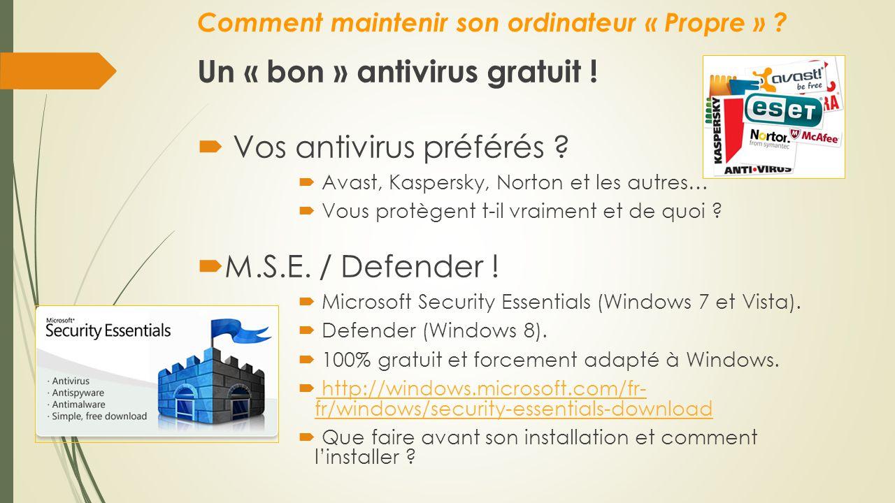 Comment maintenir son ordinateur « Propre » ? Un « bon » antivirus gratuit !  Vos antivirus préférés ?  Avast, Kaspersky, Norton et les autres…  Vo