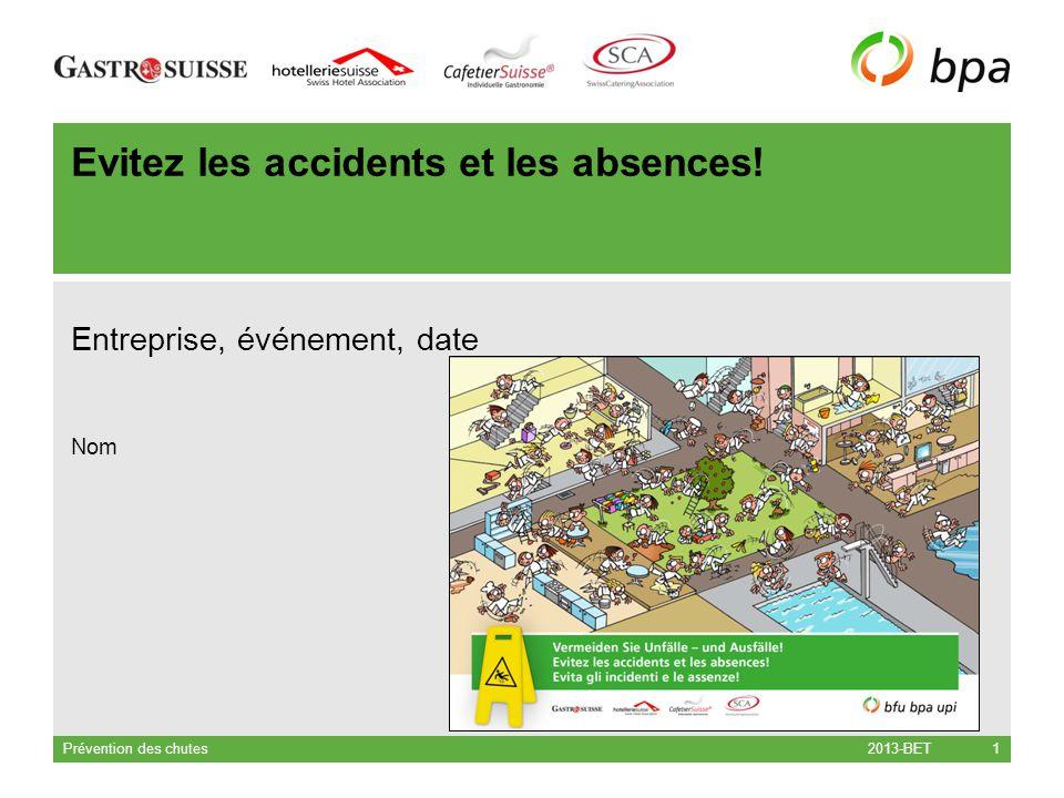 2013-BET Prävention von Sturzunfällen 2 Statistique Les chutes constituent la cause d'accident la plus fréquente.