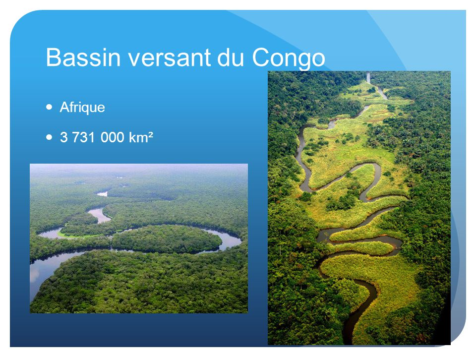 Bassin versant du Congo Afrique 3 731 000 km²