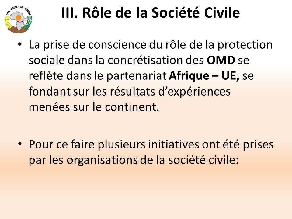 III. Rôle de la Société Civile La prise de conscience du rôle de la protection sociale dans la concrétisation des OMD se reflète dans le partenariat A