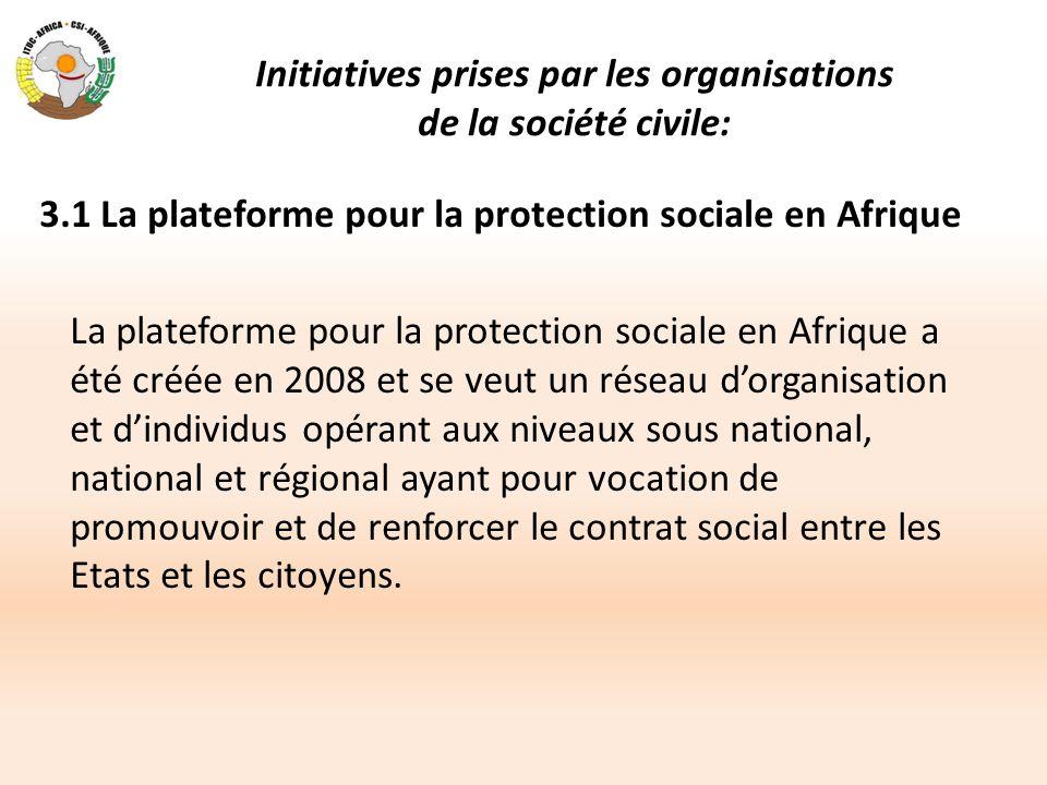 Initiatives prises par les organisations de la société civile: 3.1 La plateforme pour la protection sociale en Afrique La plateforme pour la protectio