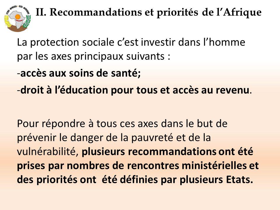 2.1 Recommandations Commission de l'Union Africaine pour la politique sociale 2003 à Maurice Domaine prioritaire clé 4: Améliorer et renforcer les systèmes de protection sociale existants et les étendre aux travailleurs et à leurs familles qui en sont actuellement exclus, ainsi que la sécurité au travail, en matière de santé et d'assainissement.