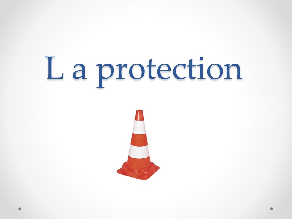 L a protection