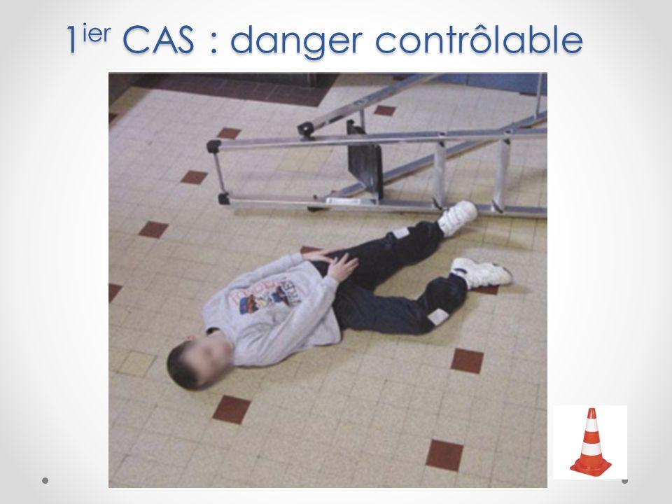 1 ier CAS : danger contrôlable