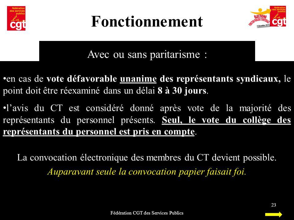 Fonctionnement Fédération CGT des Services Publics 23 Avec ou sans paritarisme : en cas de vote défavorable unanime des représentants syndicaux, le po