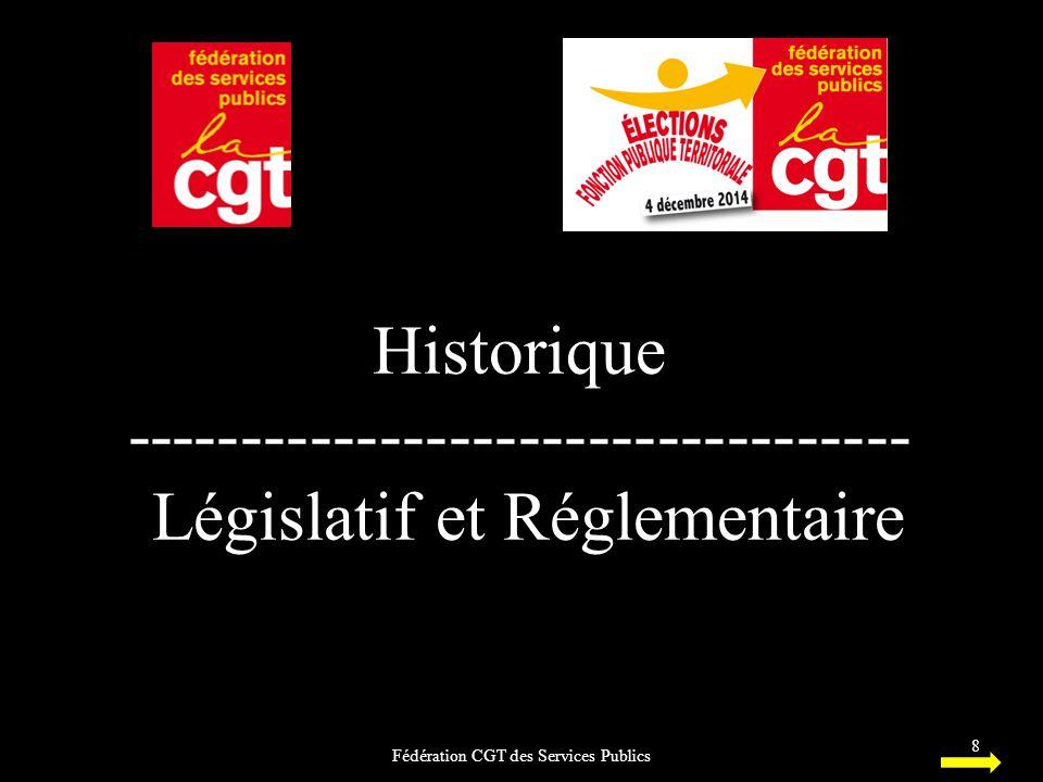 Historique ---------------------------------- Législatif et Réglementaire Fédération CGT des Services Publics 8