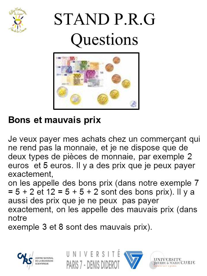 Recopiez et entourez les mauvais prix dans les cas suivants : On a des pièces de 2 et 5 euros : 1-2-3-4-5-6-7-8-9-10-11-12 On a des pièces de 3 et 4 euros : 1-2-3-4-5-6-7-8-9-10-11-12 On a des pièces de 4 et 5 euros : 1-2-3-4-5-6-7-8-9-10-11-12-13-14-15 Que semble-t-il se produire .