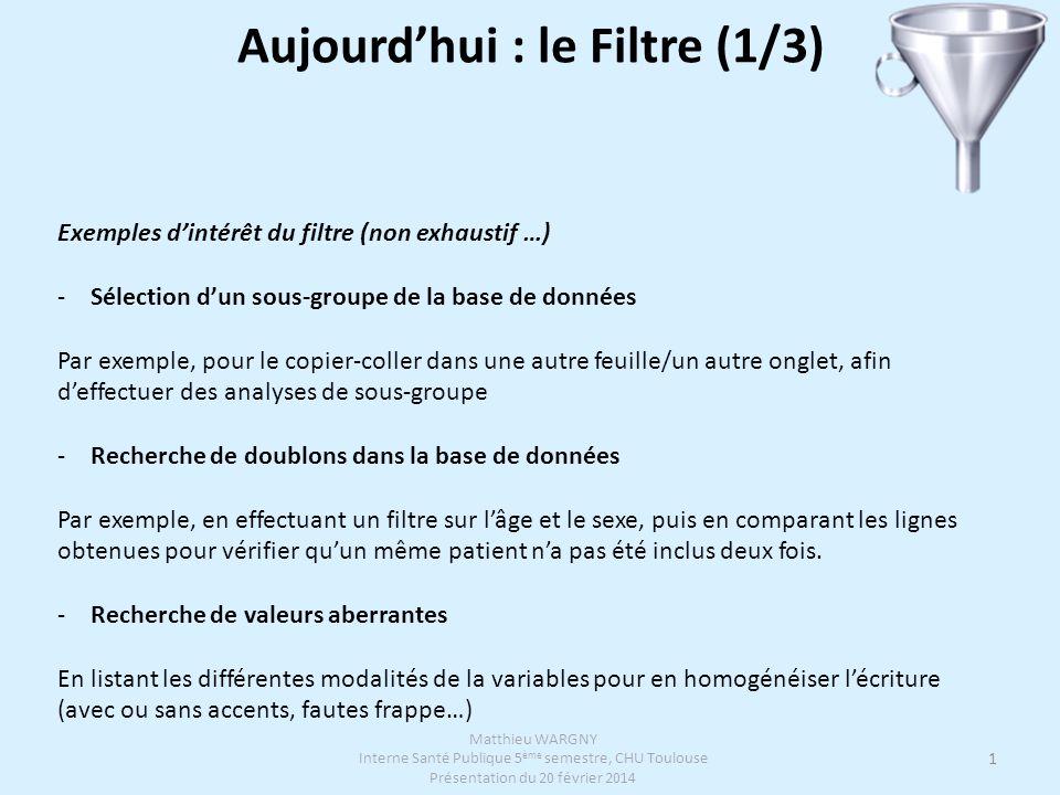 1 Exemples d'intérêt du filtre (non exhaustif …) -Sélection d'un sous-groupe de la base de données Par exemple, pour le copier-coller dans une autre f