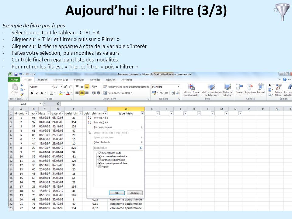 3 Exemple de filtre pas-à-pas -Sélectionner tout le tableau : CTRL + A -Cliquer sur « Trier et filtrer » puis sur « Filtrer » -Cliquer sur la flèche a