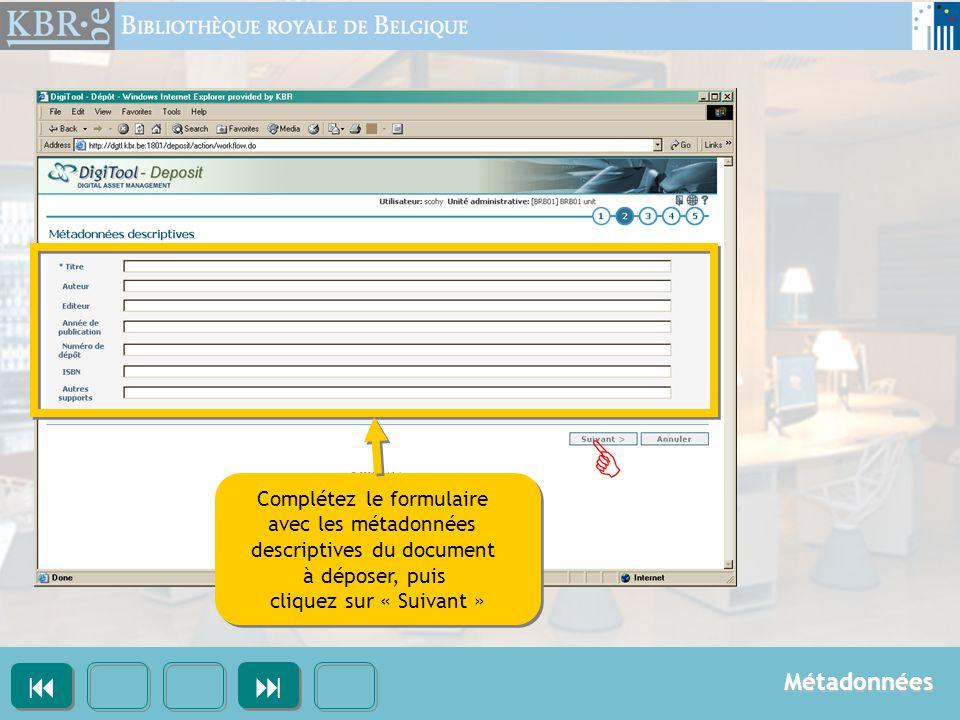 Complétez le formulaire avec les métadonnées descriptives du document à déposer, puis cliquez sur « Suivant » Complétez le formulaire avec les métadon