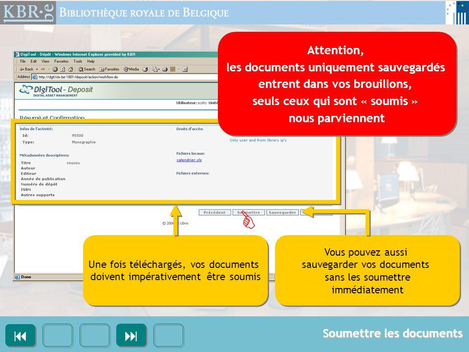 Une fois téléchargés, vos documents doivent impérativement être soumis Une fois téléchargés, vos documents doivent impérativement être soumis Attentio