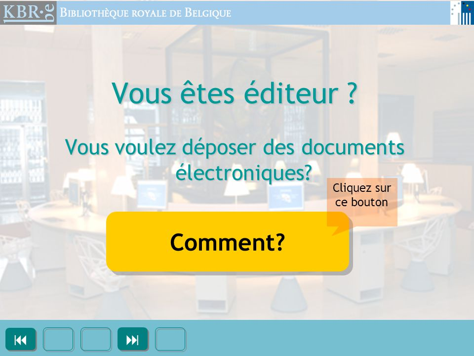 Vous êtes éditeur ? Vous voulez déposer des documents électroniques? Comment?     Cliquez sur ce bouton