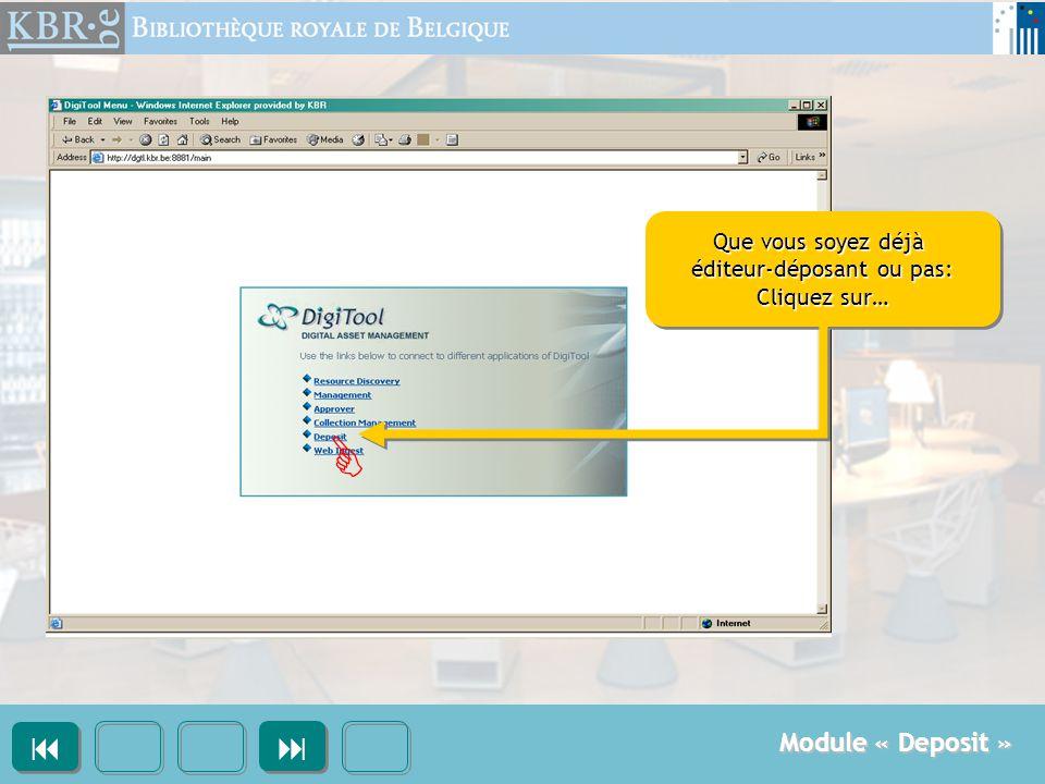 Que vous soyez déjà éditeur-déposant ou pas: Cliquez sur… Que vous soyez déjà éditeur-déposant ou pas: Cliquez sur…      Module « Deposit »