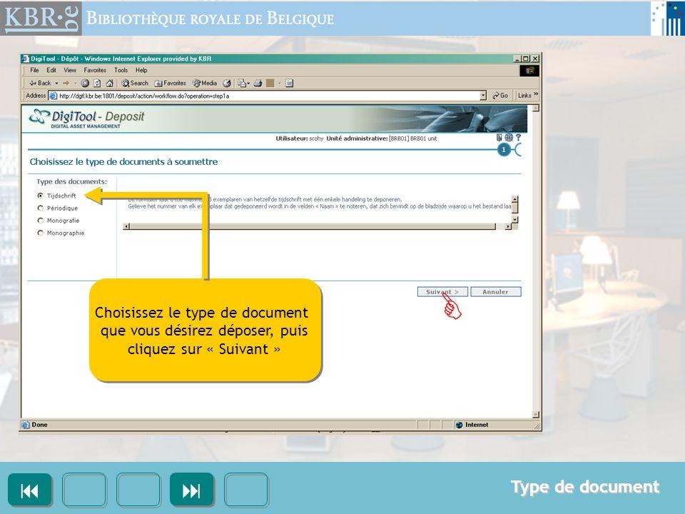 Choisissez le type de document que vous désirez déposer, puis cliquez sur « Suivant » Choisissez le type de document que vous désirez déposer, puis cliquez sur « Suivant »  Type de document    