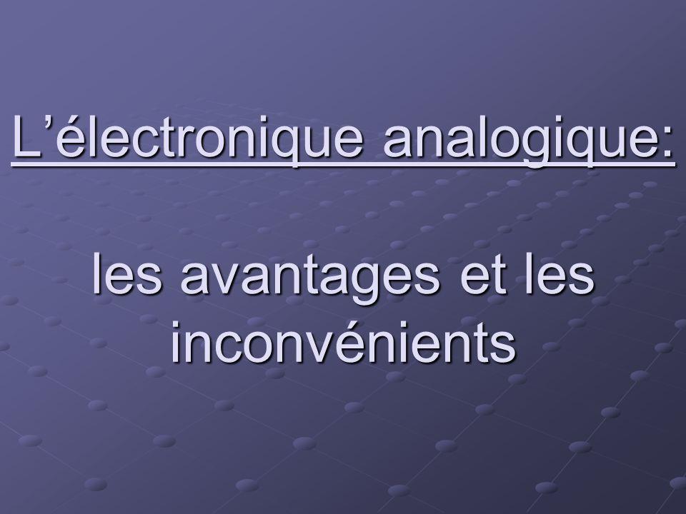 L'électronique analogique: les avantages et les inconvénients