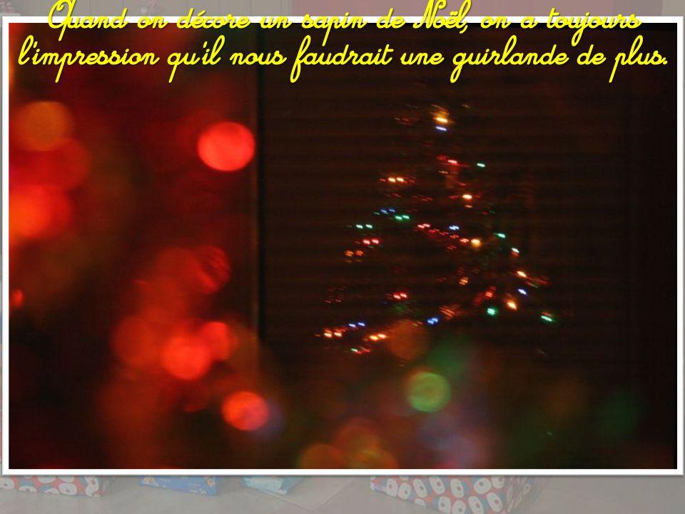 Le temps, c'est quand on va d'un Noël à l'autre.