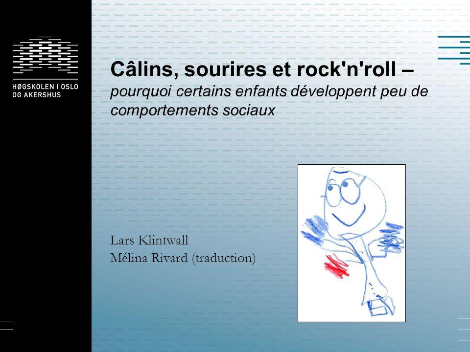 Câlins, sourires et rock'n'roll – pourquoi certains enfants développent peu de comportements sociaux Lars Klintwall Mélina Rivard (traduction)