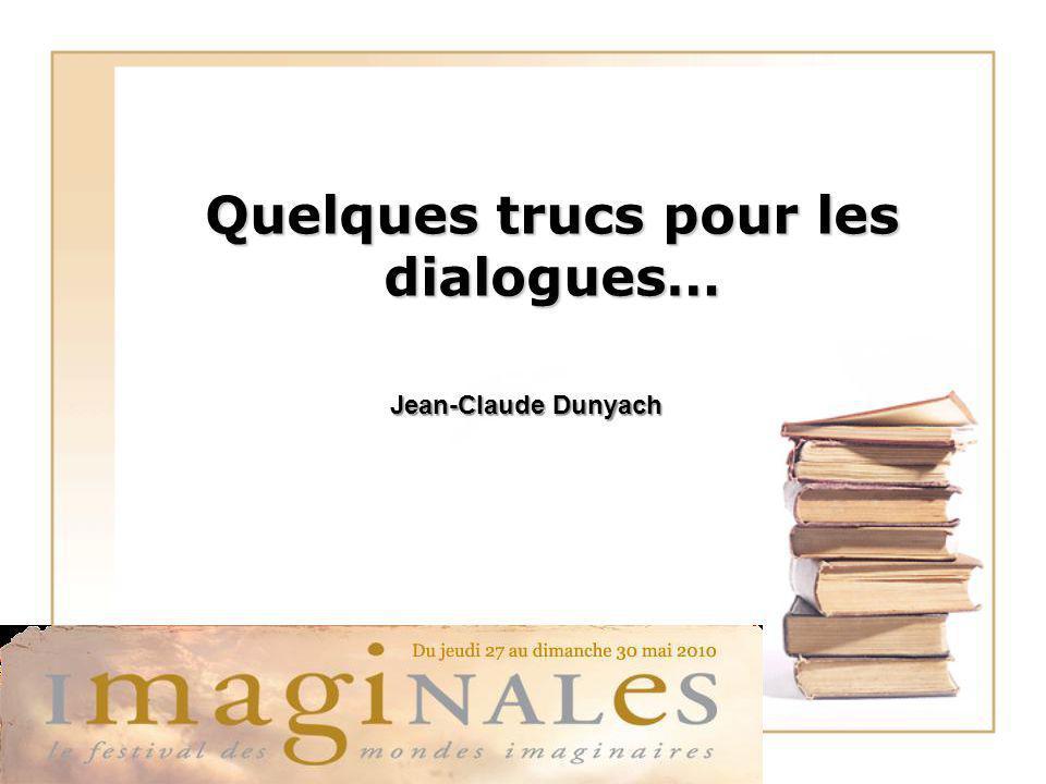 Quelques trucs pour les dialogues… Jean-Claude Dunyach