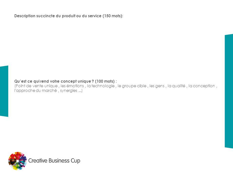 Description succincte du produit ou du service (150 mots): Qu'est ce qui rend votre concept unique ? (100 mots) : (Point de vente unique, les émotions