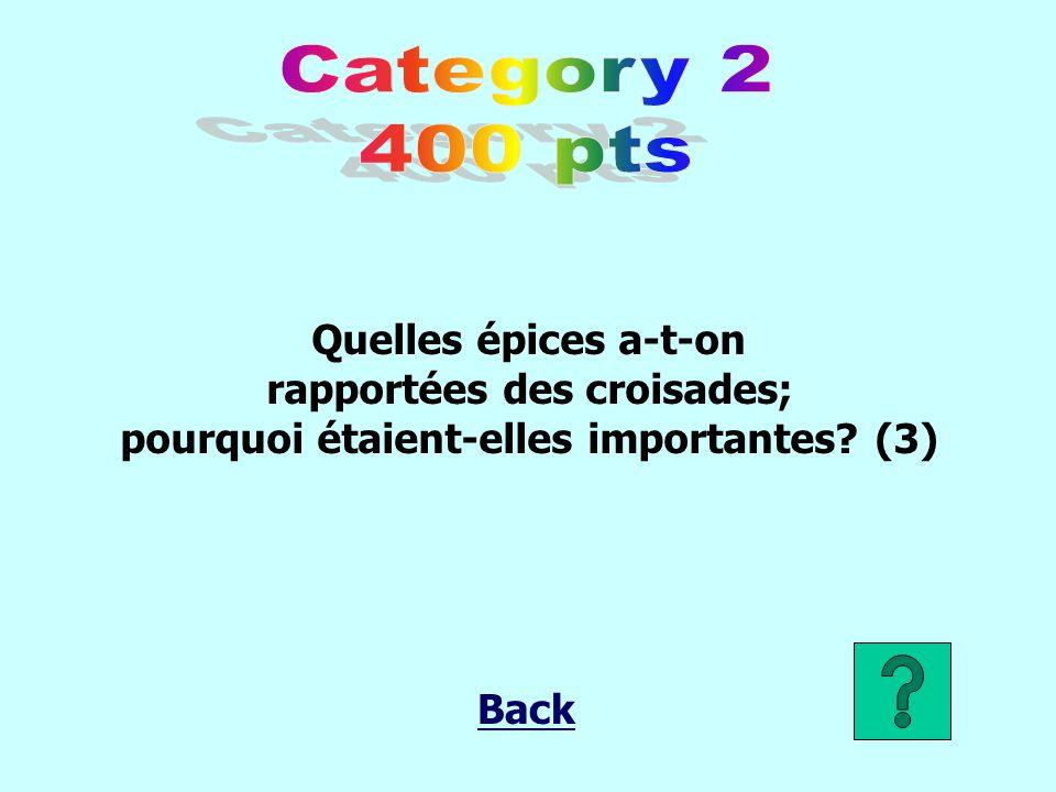 Quelles épices a-t-on rapportées des croisades; pourquoi étaient-elles importantes? (3) Back