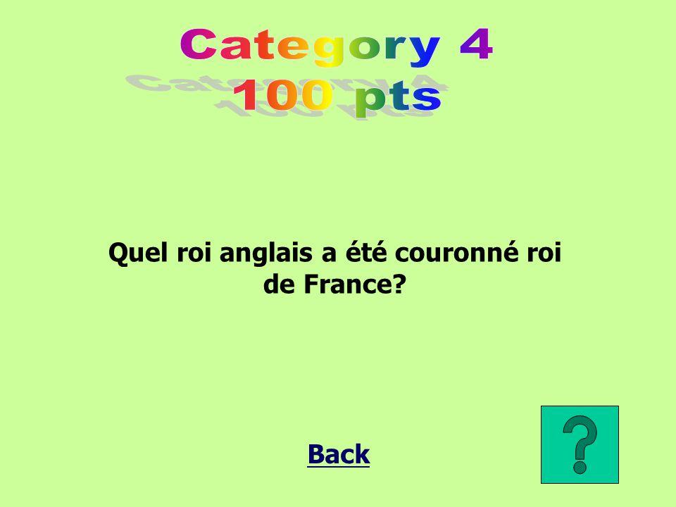 Quel roi anglais a été couronné roi de France? Back