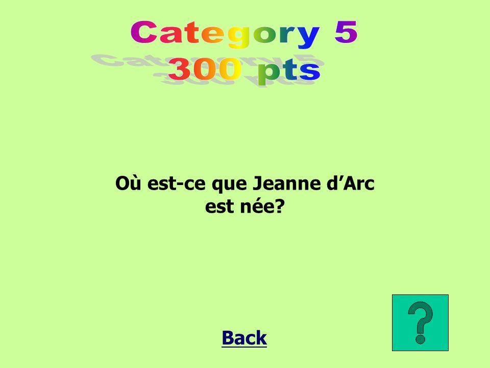 Où est-ce que Jeanne d'Arc est née? Back
