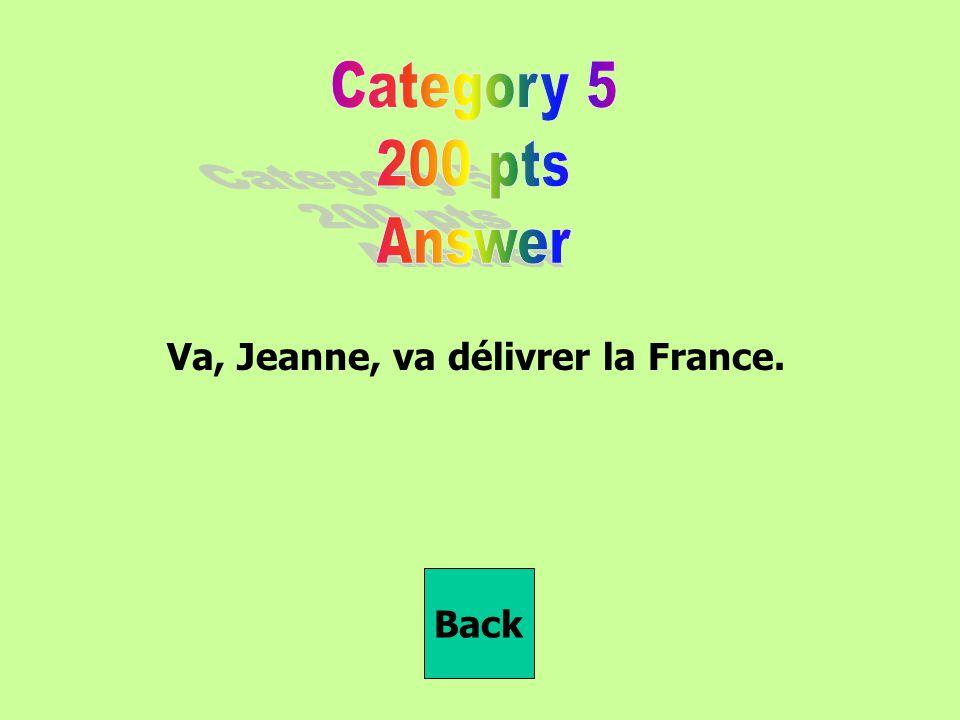 Va, Jeanne, va délivrer la France. Back