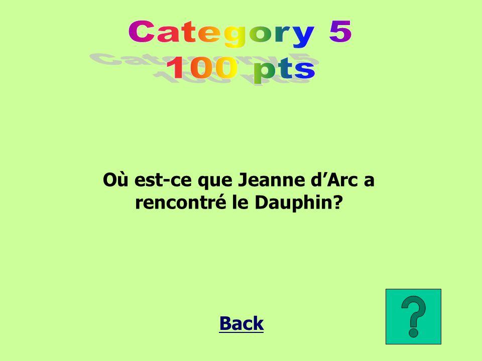 Où est-ce que Jeanne d'Arc a rencontré le Dauphin? Back