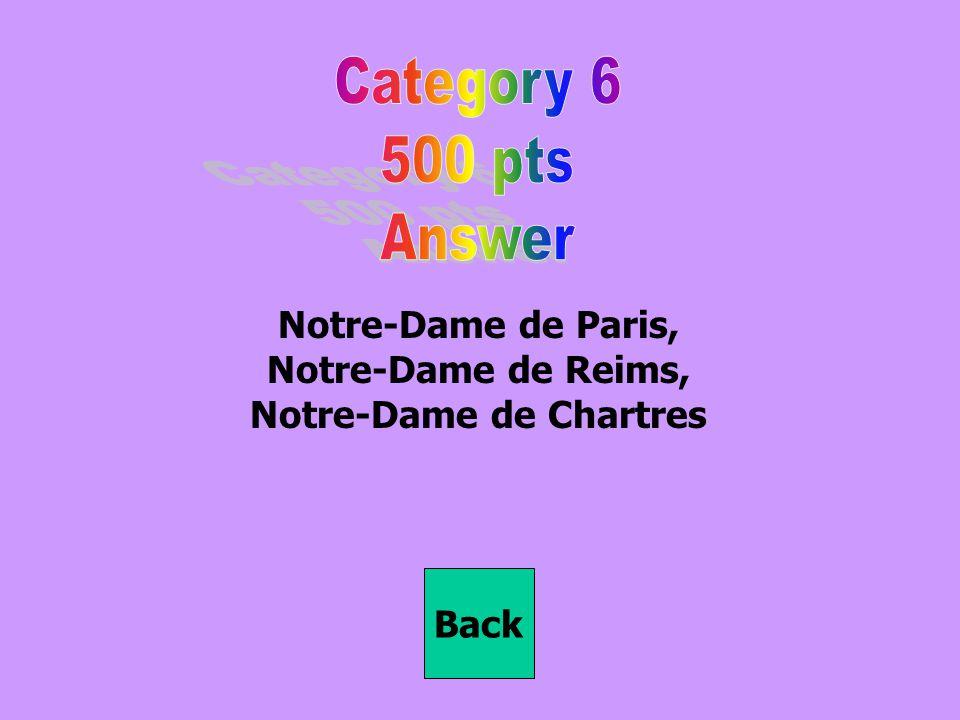 Notre-Dame de Paris, Notre-Dame de Reims, Notre-Dame de Chartres Back