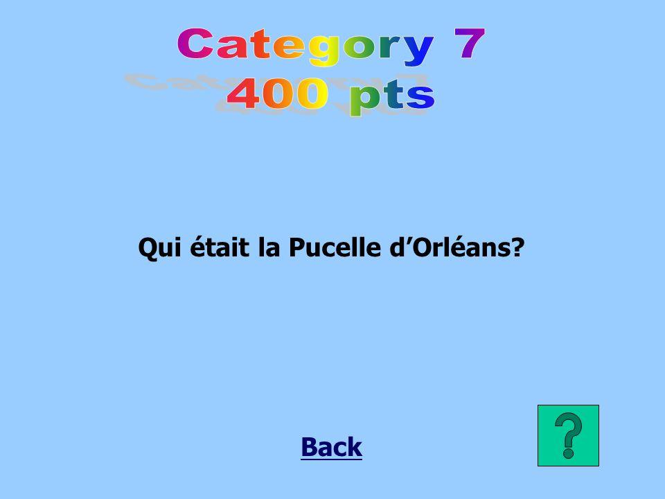 Qui était la Pucelle d'Orléans? Back