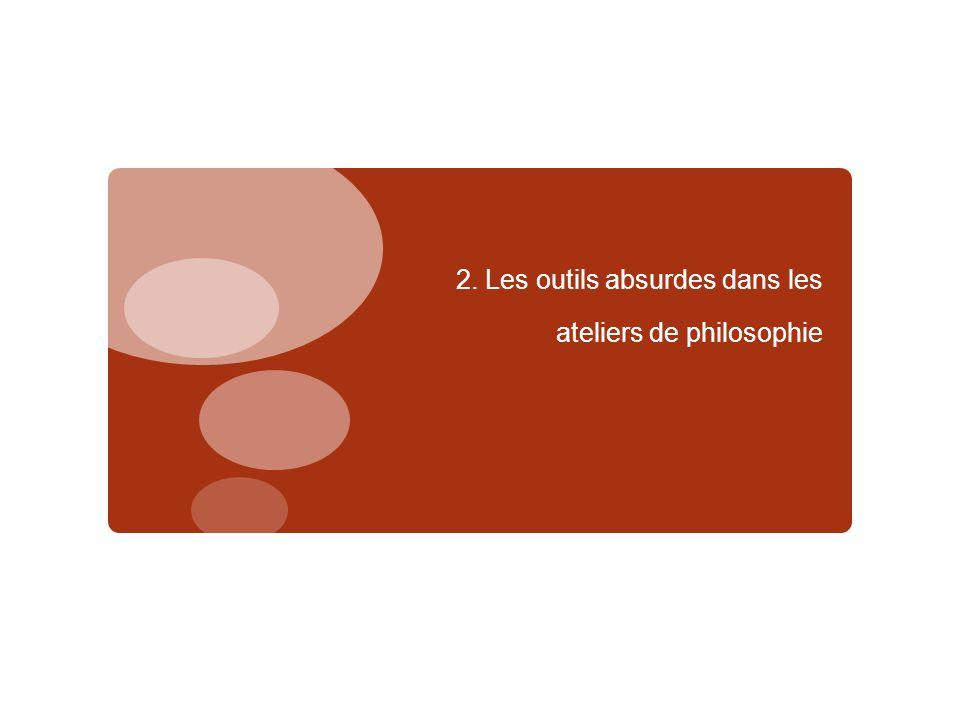 2.1.Les hypothèses absurdes : La Machine à Si  The If machine, Peter Worley, Ed.