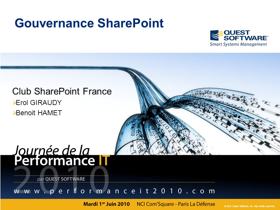 © 2010 Quest Software, Inc. tous droits reserves. Gouvernance SharePoint Club SharePoint France  Erol GIRAUDY  Benoit HAMET