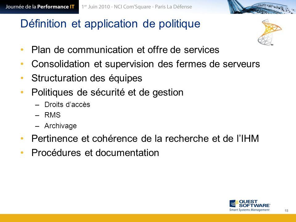 Définition et application de politique Plan de communication et offre de services Consolidation et supervision des fermes de serveurs Structuration de