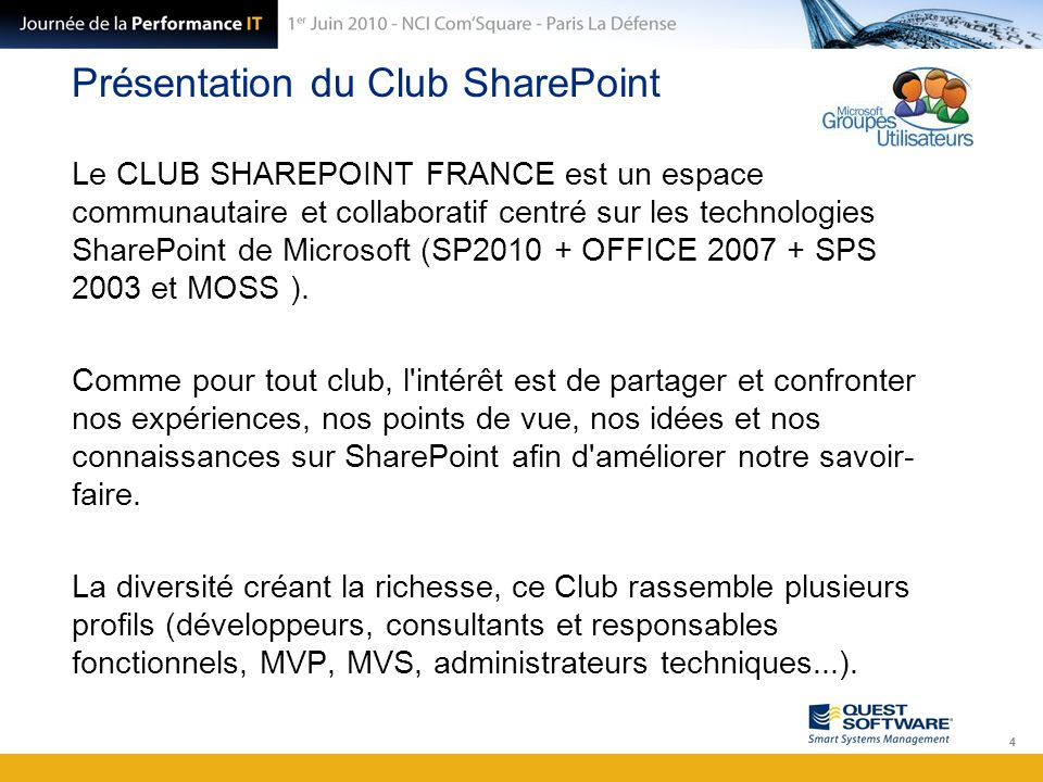 Présentation du Club SharePoint Le CLUB SHAREPOINT FRANCE est un espace communautaire et collaboratif centré sur les technologies SharePoint de Micros