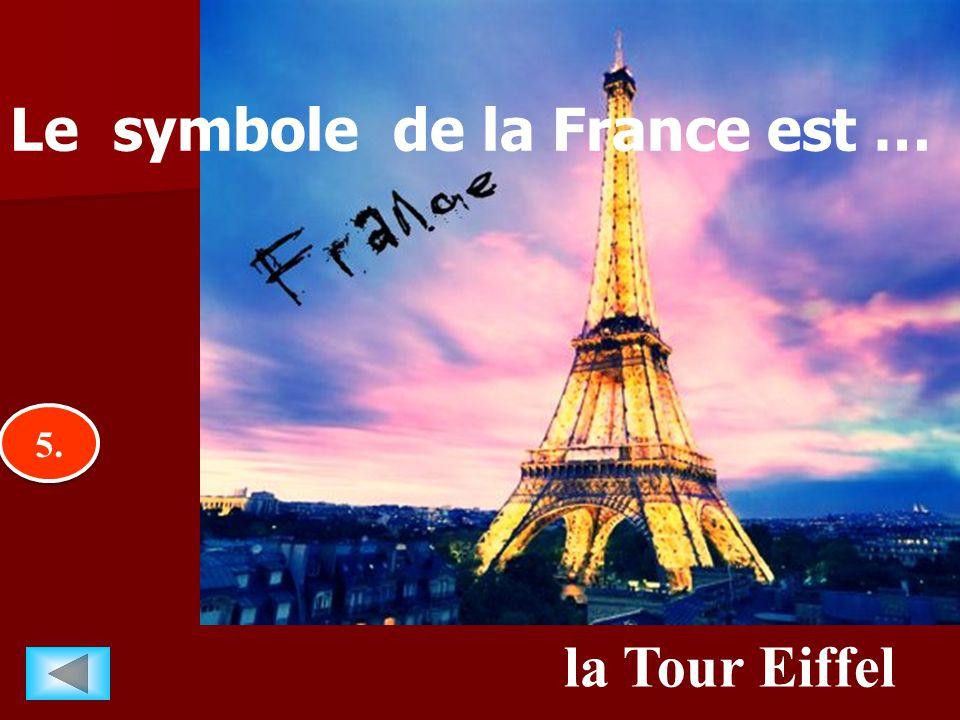 5.5. 5.5. la Tour Eiffel Le symbole de la France est …