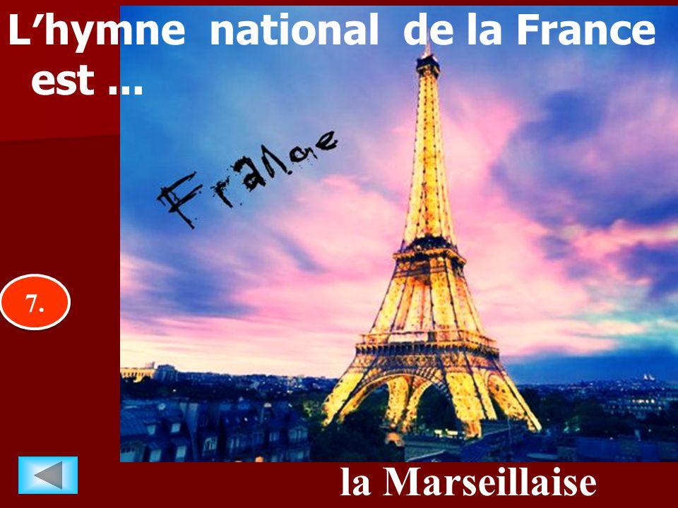 7.7. 7.7. la Marseillaise L′hymne national de la France est...