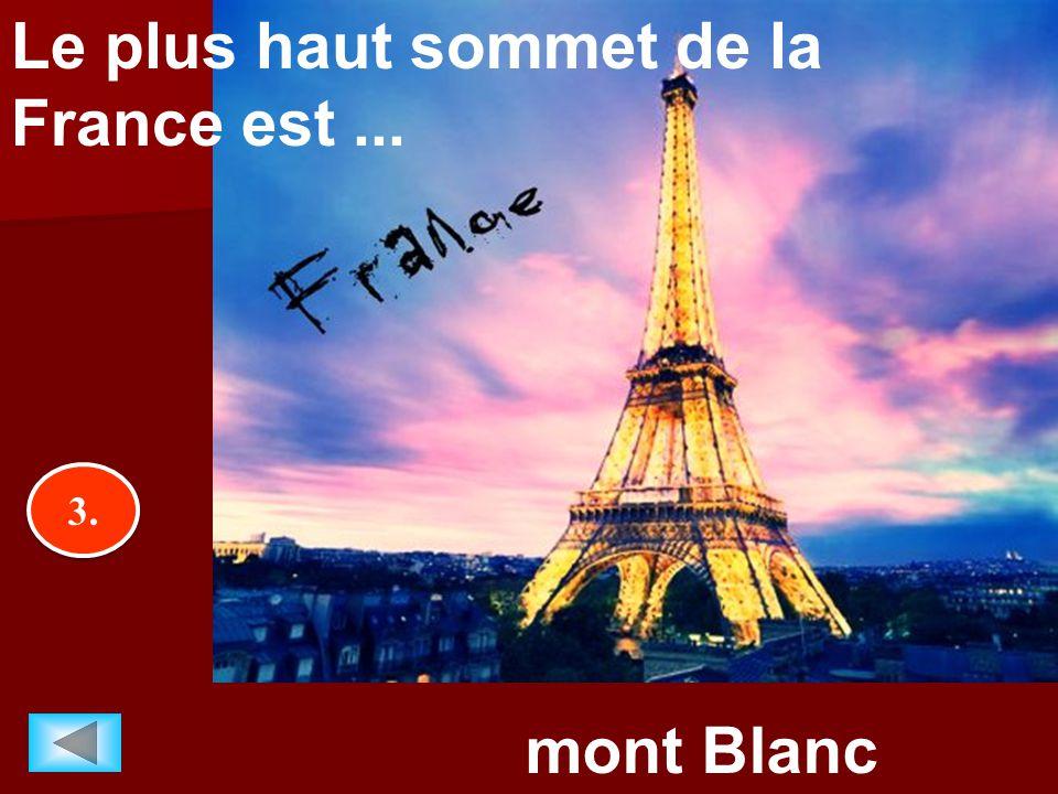 3.3. 3.3. mont Blanc Le plus haut sommet de la France est...