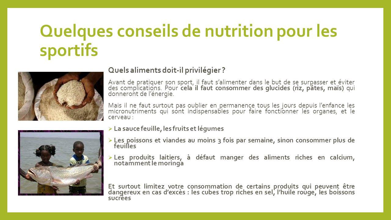 Quelques conseils de nutrition pour les sportifs Quels aliments doit-il privilégier ? Avant de pratiquer son sport, il faut s'alimenter dans le but de