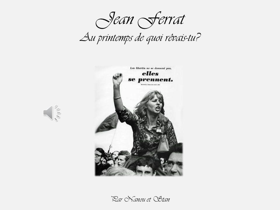 Jean Ferrat Au printemps de quoi rêvais-tu? Par Nanou et Stan