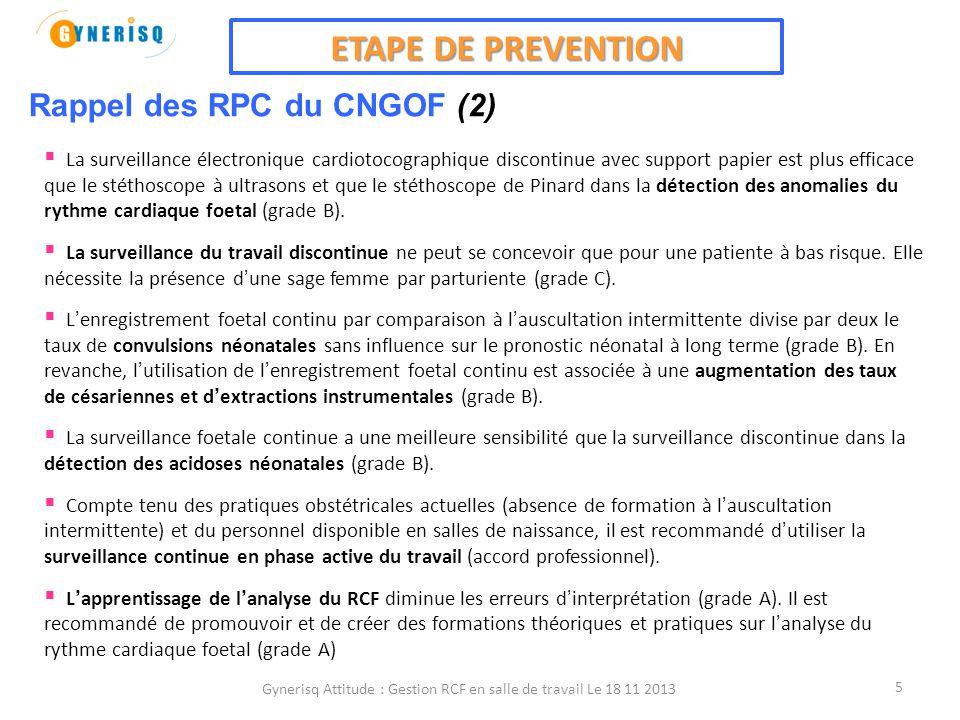 ETAPE DE PREVENTION 5  La surveillance électronique cardiotocographique discontinue avec support papier est plus efficace que le stéthoscope à ultras