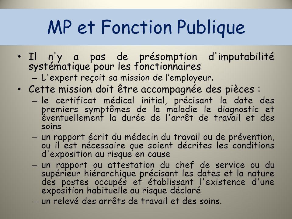 MP et Fonction Publique Il n'y a pas de présomption d'imputabilité systématique pour les fonctionnaires – L'expert reçoit sa mission de l'employeur. C