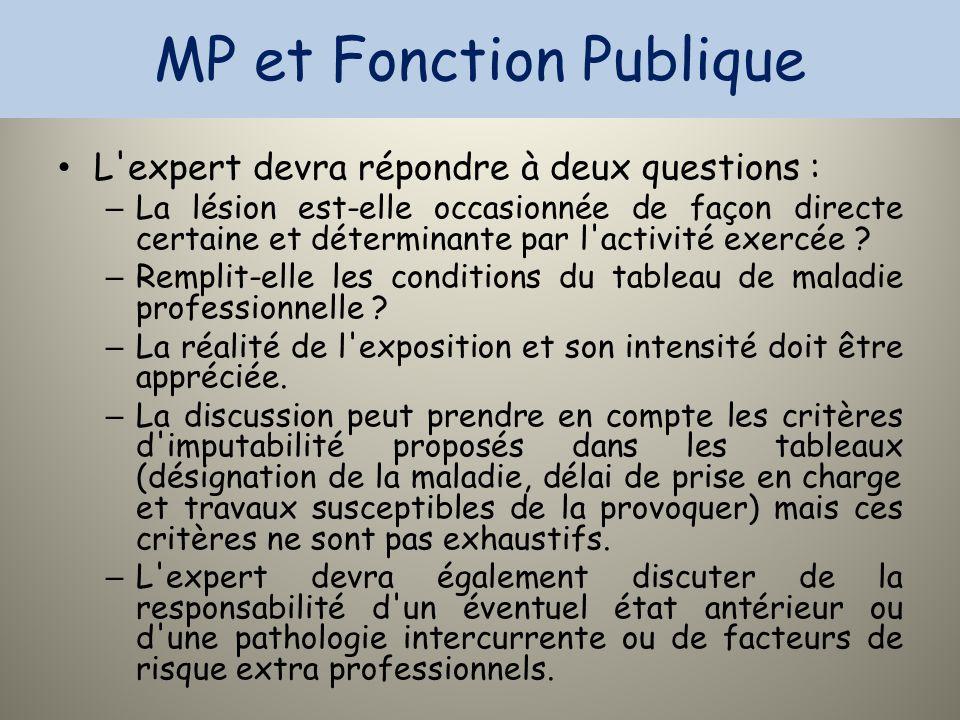 MP et Fonction Publique L'expert devra répondre à deux questions : – La lésion est-elle occasionnée de façon directe certaine et déterminante par l'ac