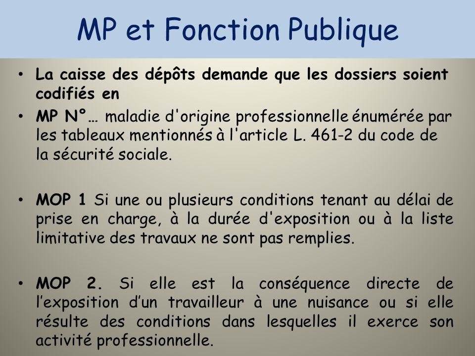 MP et Fonction Publique La caisse des dépôts demande que les dossiers soient codifiés en MP N°… maladie d'origine professionnelle énumérée par les tab