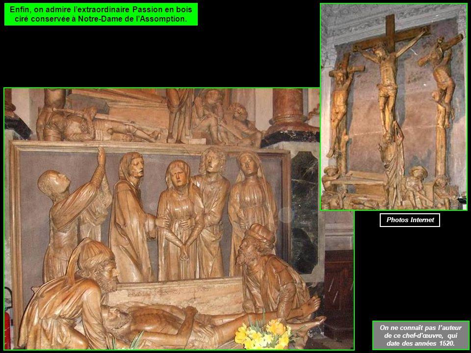 Enfin, on admire l'extraordinaire Passion en bois ciré conservée à Notre-Dame de l'Assomption.